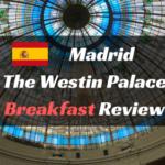 ウェスティンパレスマドリード朝食ブログレビュー