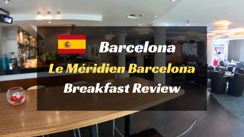 Le Méridien Barcelona breakfast