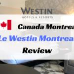 ウェスティンモントリオール宿泊記ブログ