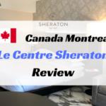 シェラトンモントリオール宿泊記ブログ